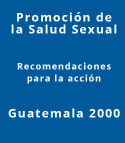 Promocion-de-la-Salud-Sexual.-Recomendaciones-para-la-accion-Guatemala2000